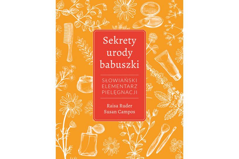 Sekrety urody babuszki /Wydawnictwo Znak