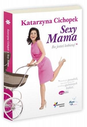 Sexy Mama. Bo jesteś kobietą! /materiały prasowe