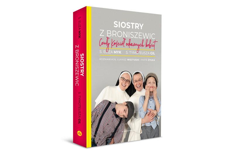 """""""Siostry z Broniszewic. Czuły Kościół odważnych kobiet"""", wydawnictwo WAM /materiały prasowe"""