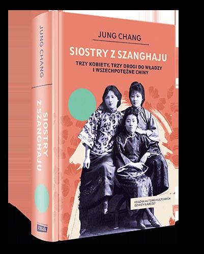 Siostry z Szanghaju. Trzy kobiety, trzy drogi do władzy i wszechpotężne Chiny, Jung Chang /INTERIA.PL/materiały prasowe