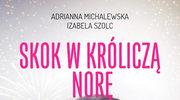 Skok w króliczą norę, Adrianna Michalewska, Izabela Szolc
