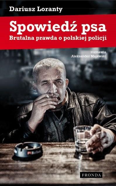 """""""Spowiedź Psa"""", Warszawa 2013. Wydawnictwo Fronda /materiały prasowe"""