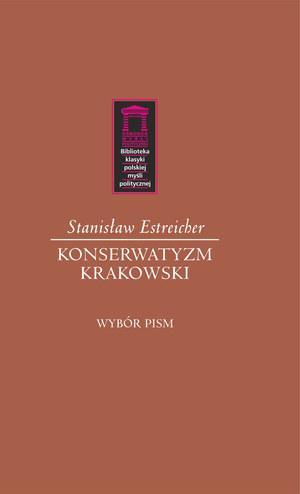 """Stanisław Estreicher """"Konserwatyzm krakowski. Wybór pism"""" Kraków 2013, /Ośrodek Myśli Politycznej /INTERIA.PL"""