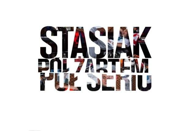 "Stasiak ""Pół żartem, pół serio"" /"
