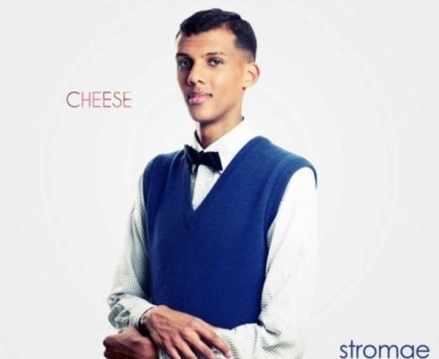 "Stromae ""Cheese"" /"