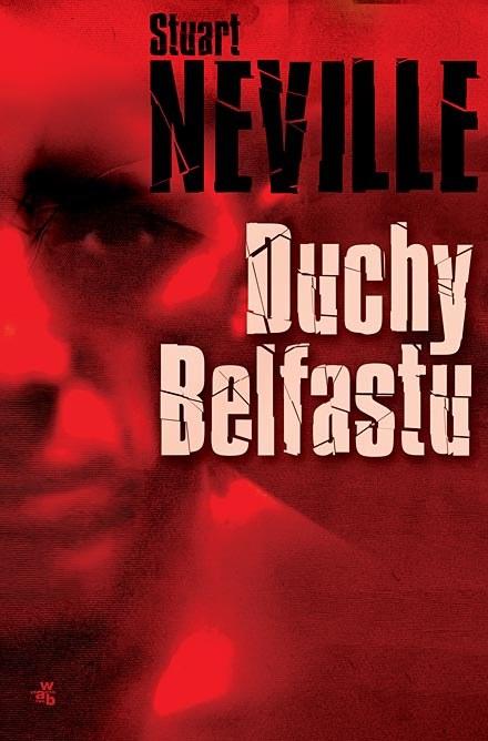 "Stuart Neville ""Duchy Belfastu"" /fot. WAB /"