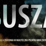 Susza - przerażająca zbrodnia w miasteczku pełnym tajemnic
