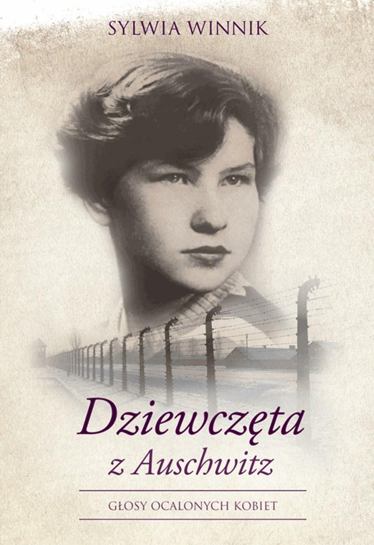 """Sylwia Winnik, """"Dziewczęta z Auschwitz"""" /Styl.pl/materiały prasowe"""