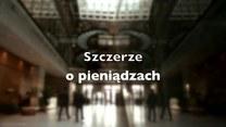 """""""Szczerze o pieniądzach"""""""