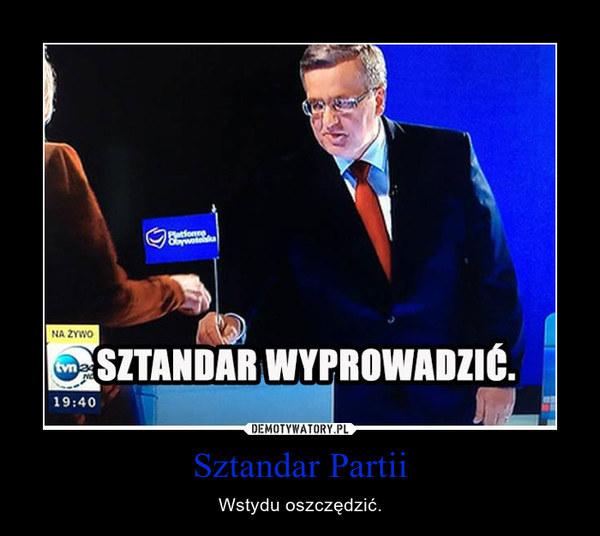 """""""Sztandar wyprowadzić"""" /Demotywatory.pl /"""