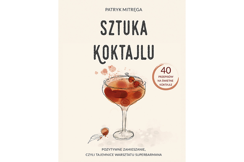 """Sztuka koktajlu"", Patryk Mitręga /materiały prasowe"