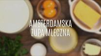 Szybka i pyszna amsterdamska zupa mleczna