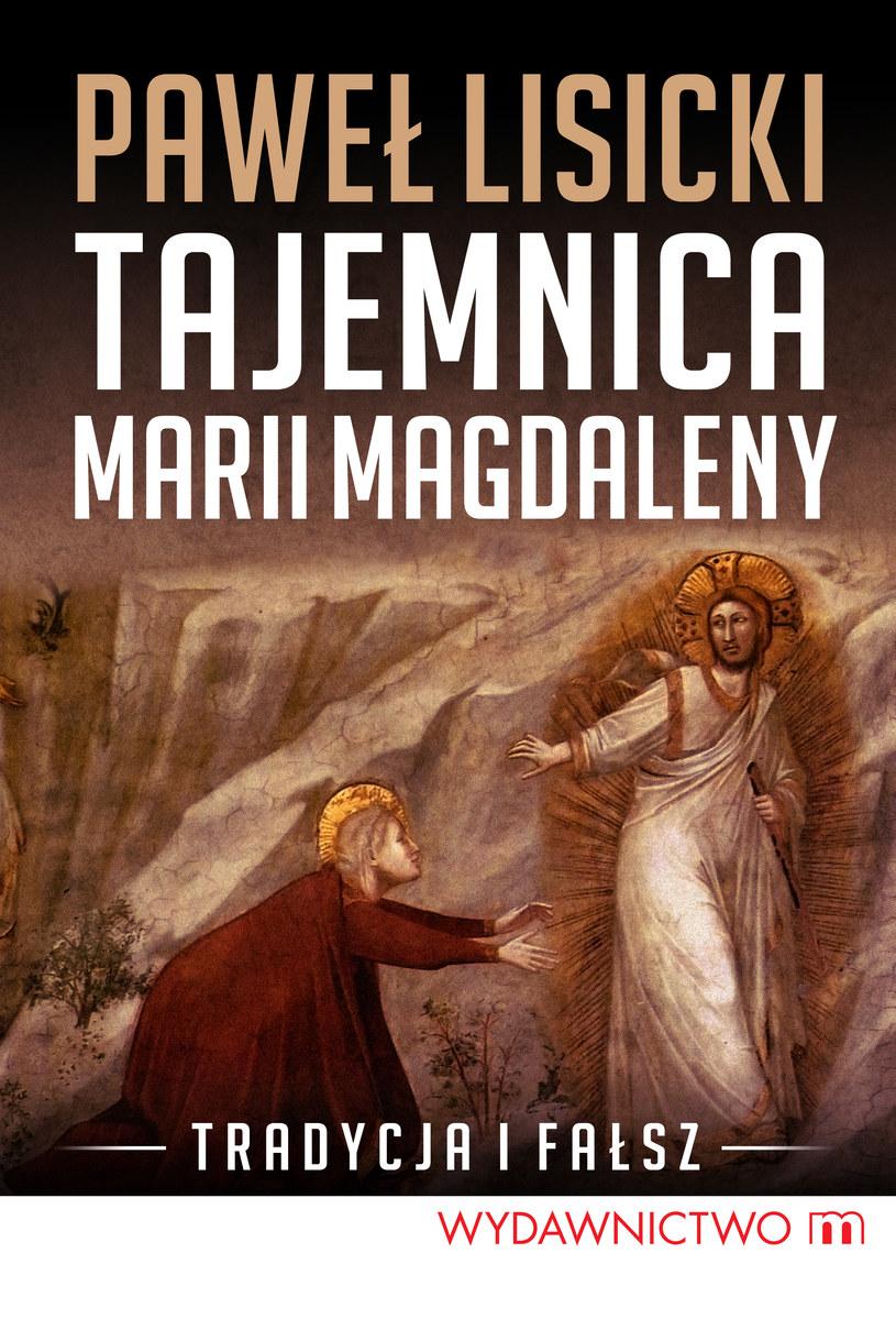 """""""Tajemnica Marii Magdaleny"""", Paweł Lisicki. /"""