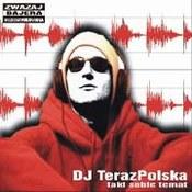 DJ TerazPolska: -Taki sobie temat