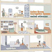 Saint Etienne: -Tales From Turnpike House Ltd