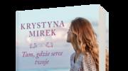Tam, gdzie serce twoje, Krystyna Mirek