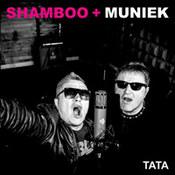 Shamboo + Muniek: -Tata