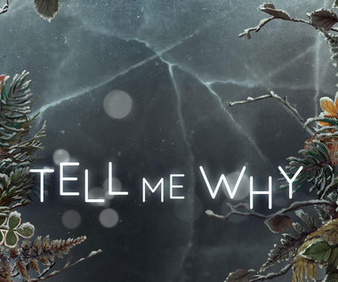 Tell Me Why - recenzja
