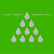 Secret Machines: -Ten Silver Drops