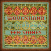 Wovenhand: -Ten Stones