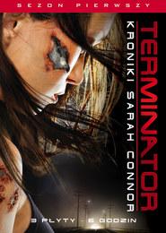Terminator: Kroniki Sary Connor, Sezon 1 (3 DVD)