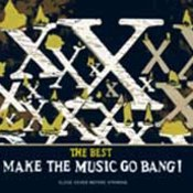The Best: Make The Music Go Bang!
