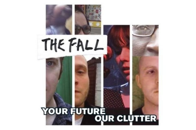 """The Fall """"Your Future, Our Clutter"""" /"""