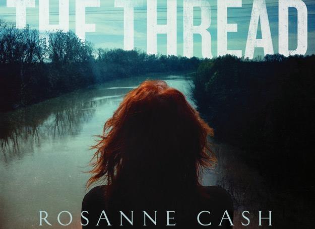"""""""The River and the Thread"""" Rosanne Cash to doskonała okazja, by przekonać się do country /"""