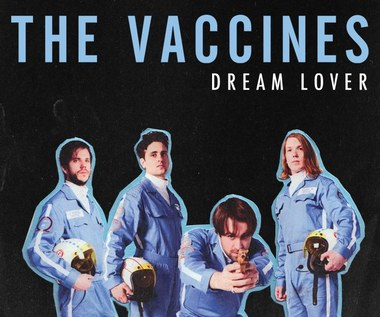 "The Vaccines: ""Dream Lover"" jak ""Seven Nation Army""?"