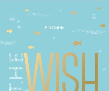 The Wish, Bill Griffin