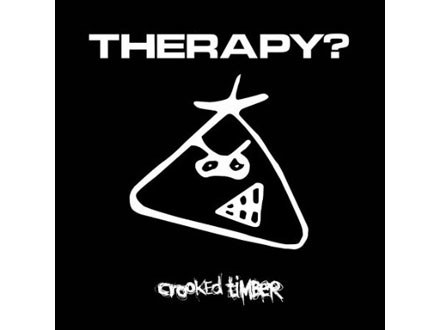 """Therapy? """"Crooked Timber"""" /"""