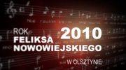 To będzie rok Feliksa Nowowiejskiego