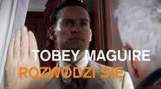 Tobey Maguire rozwodzi się