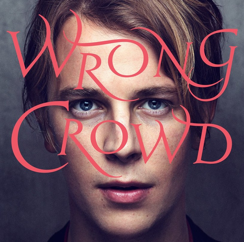 "Tom Odell ""Wrong Crowd"" /"