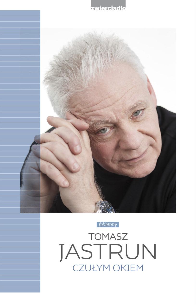 Tomasz Jastrun, Czułym okiem /Wydawnictwo Zwierciadło