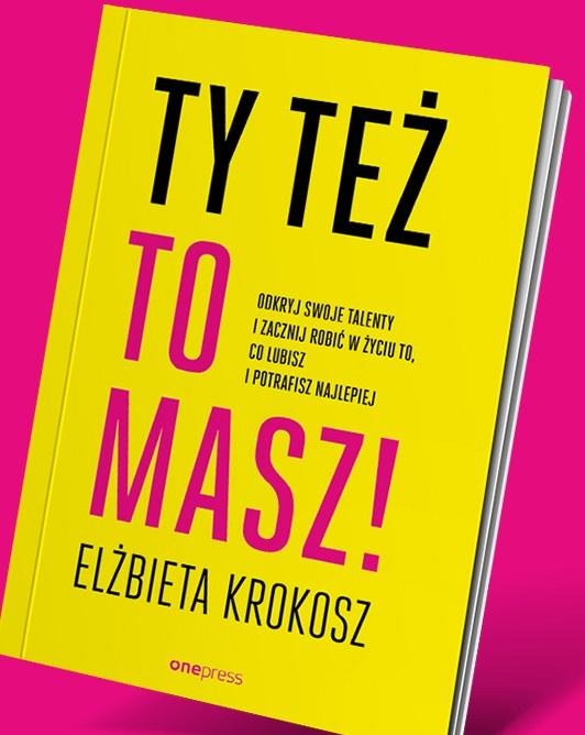 Ty też to masz!, Elżbieta Krokosz /INTERIA.PL/materiały prasowe