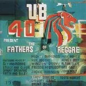 UB40: -UB40 Present the Fathers of Reggae