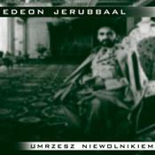 Gedeon Jerubbaal: -Umrzesz niewolnikiem