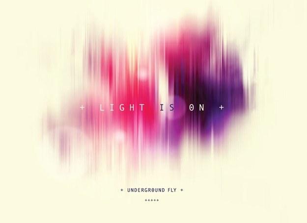 """UnderGround Fly szykuje EP-kę """"Light Is On"""" /"""