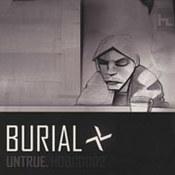 Burial: -Untrue