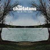 The Charlatans: -Up At The Lake
