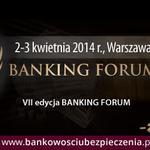 VII edycja Banking Forum 2-3 kwietnia 2014 r., Warszawa