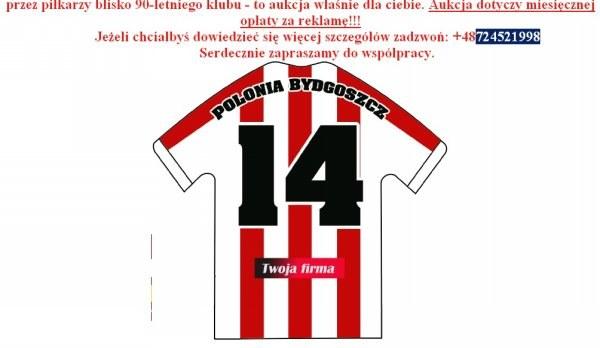 W internecie możecie kupić reklamę na koszulce Polonii Bydgoszcz. /INTERIA.PL