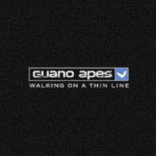 Guano Apes: -Walking On A Thin Line