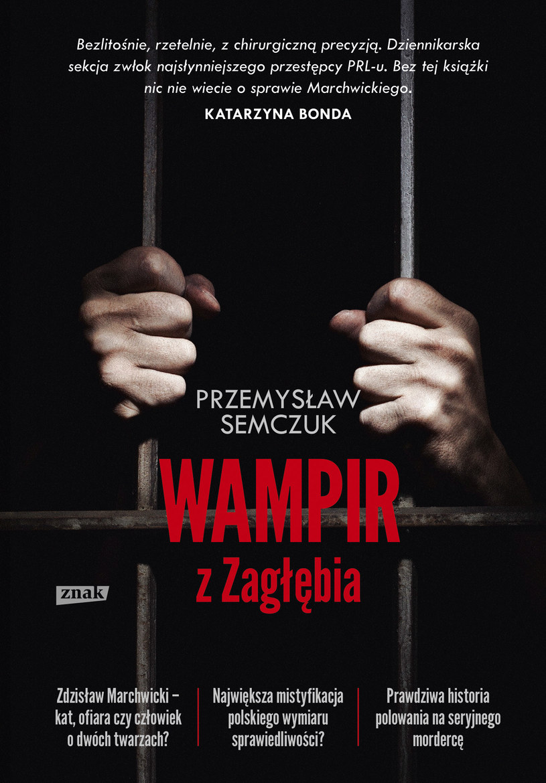 """""""Wampir z Zagłębia"""" autorstwa Przemysława Semczuka /"""