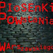 różni wykonawcy: -Warszawskie dzieci pójdziemy w bój: Piosenki Powstania Warszawskiego