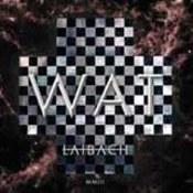 Laibach: -WAT