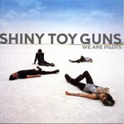 Shiny Toy Guns: -We Are Pilots
