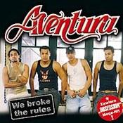 Aventura: -We Broke the Rules