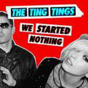 The Ting Tings: -We Started Nothing